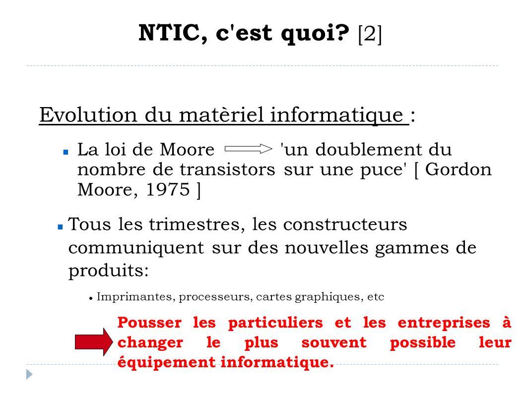 NTIC, c est quoi [2] Evolution du matèriel informatique :